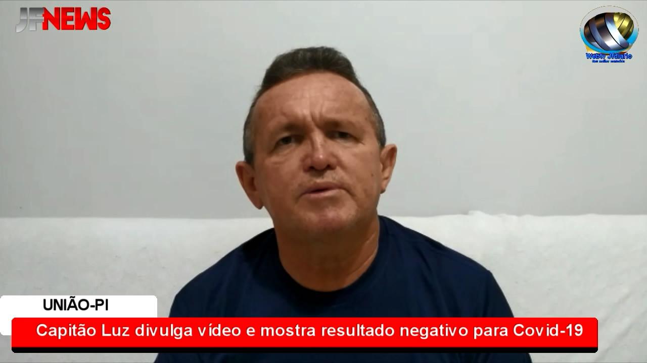 Capitão Luz divulga vídeo e mostra resultado negativo para Covid-19